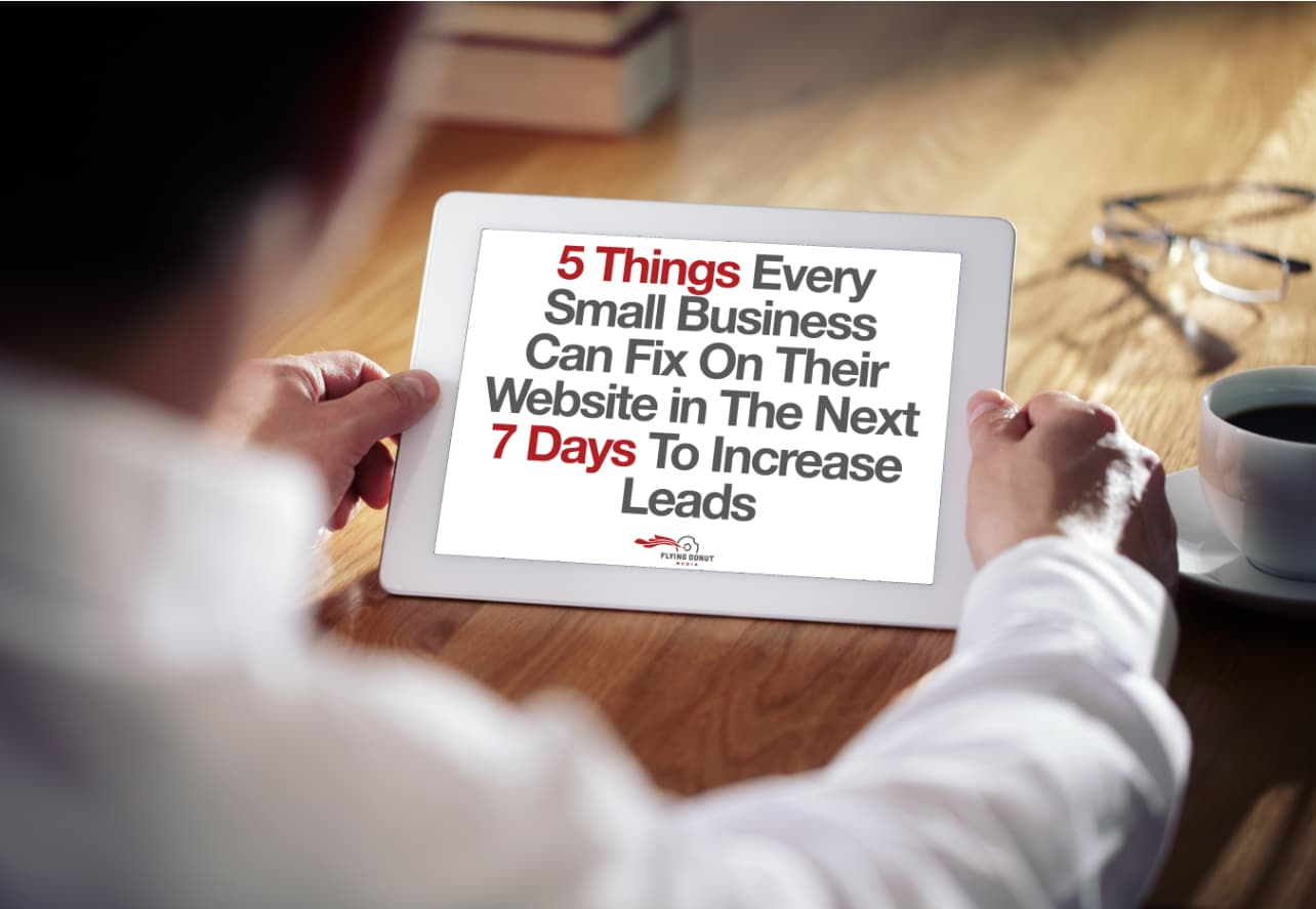 5 Things Every Small Business Can Fix On Their Website in the Next 7 Days to Increase Leads!